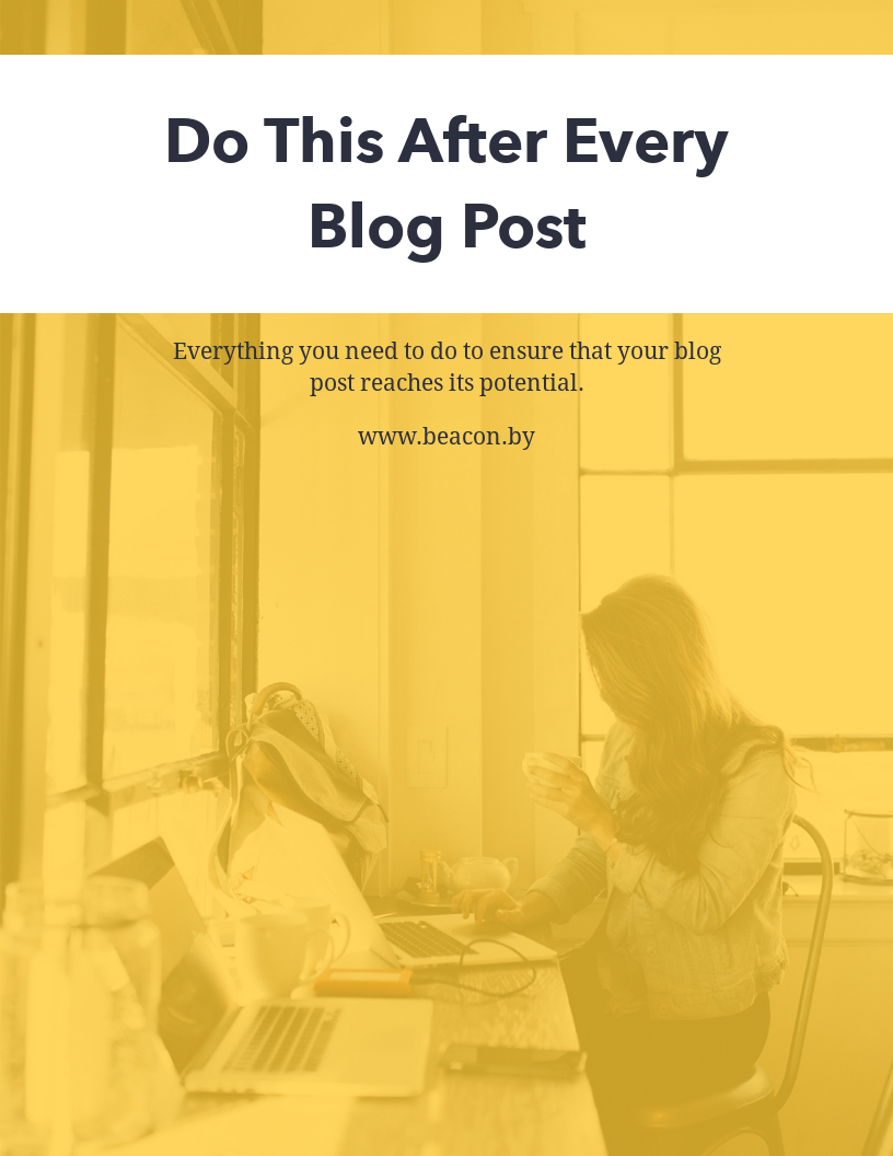 Do This After Every Blog Post