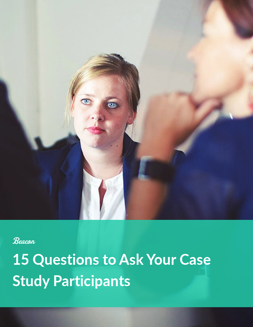 15 Questions to Ask Your Case Study Participants