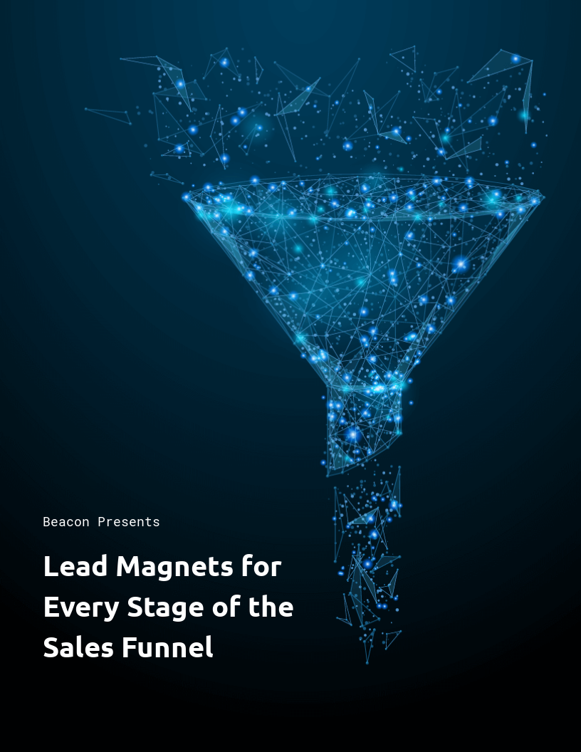Lead Magnets for Every Stage of the Sales Funnel