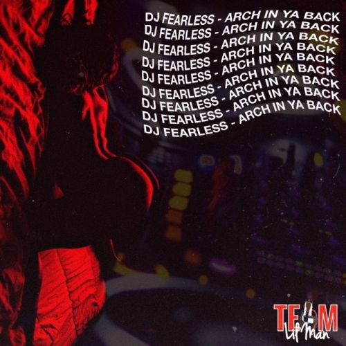 DJ Fearless Arch In Ya Back [2017] by DJ Fearless #TLMusic