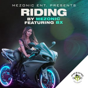 MEZONIC ft. Bx - Riding