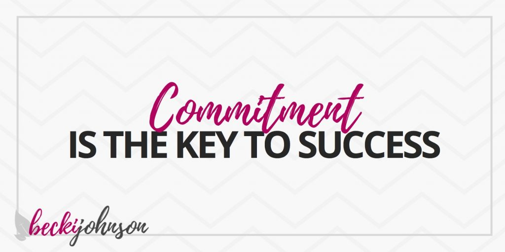 commitment is the key to success