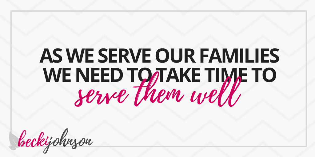 serve your family well | an excellent wife is diligent | giving your family the best of you | Becki Johnson | Christian Personal Development Coach
