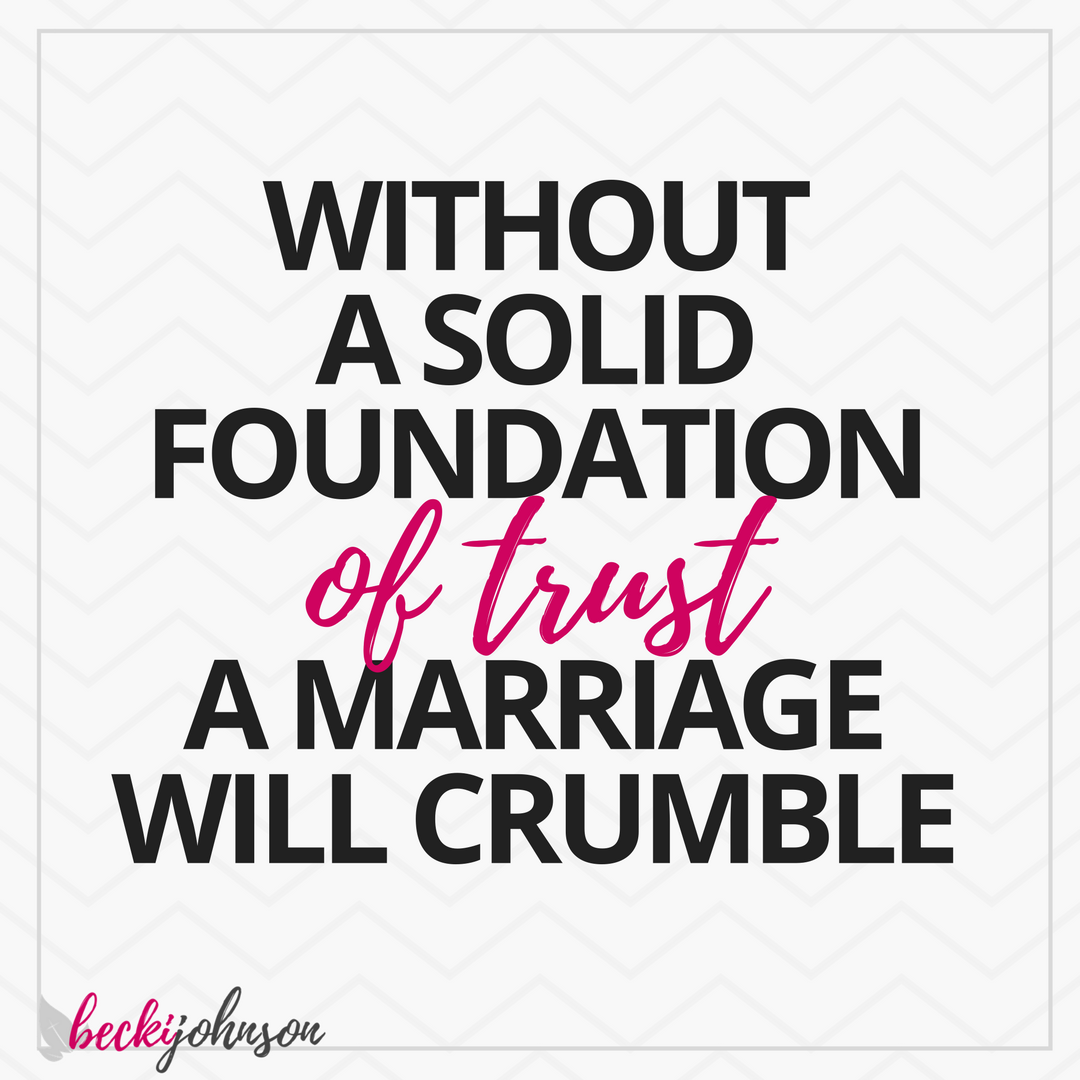 building a foundation of trust in marriage | Becki Johnson | Christian Personal Development Coach