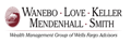 Wanebo Love Keller Mendenhall Smith Wealth Management Group of Wells Fargo Advisors