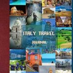7 Reasons Why Keeping an Italy Travel Journal Is a Great Idea