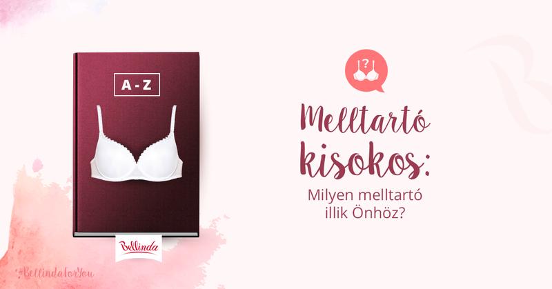 4f51755080 Melltartó kisokos: Milyen melltartó illik Önhöz? | Bellinda.hu