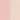 világos rózsaszín / testszín