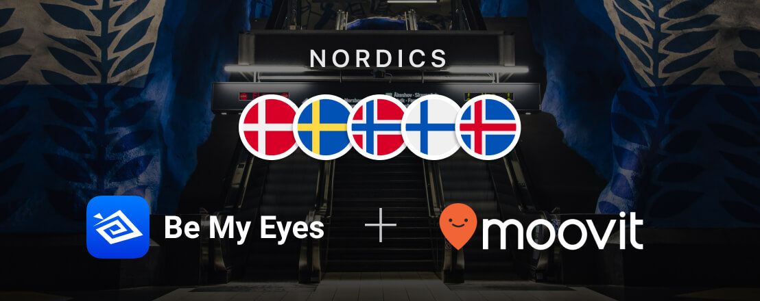 Picture from T-Centralen Metro Station in Stockholm. Across is written Nordics along with the flag icons of Denmark, Sweden, Norway, Finland and Iceland, as well as Be My Eyes + Moovit along with the two logos of the companies.