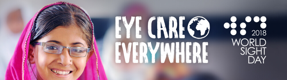 Picture of a girl wearing traditional Indian clothing and glasses. The picture reads 'Eye care everywhere' and the World Sight Day 2018 logo.