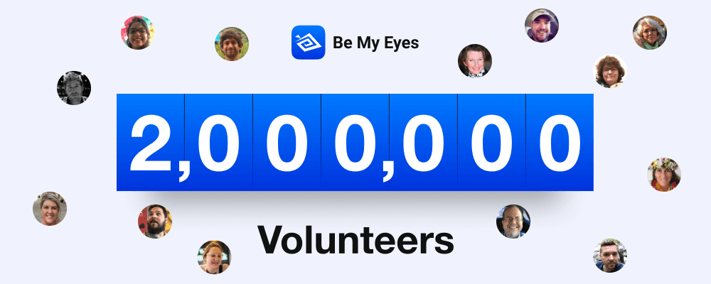 """Counter showing the number 2 Million with the word """"Volunteers"""" underneath. The image also features the Be My Eyes logo and profile pictures of Be My Eyes volunteers."""