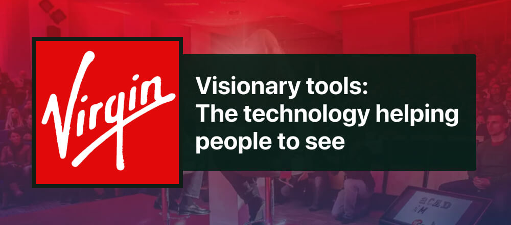 """Virgin logo along with the headline: """"Visionary tools: The technology helping people to see""""."""