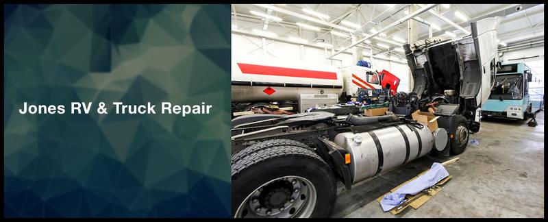 Jones Rv Amp Truck Repair Performs Truck Repair In Merced Ca
