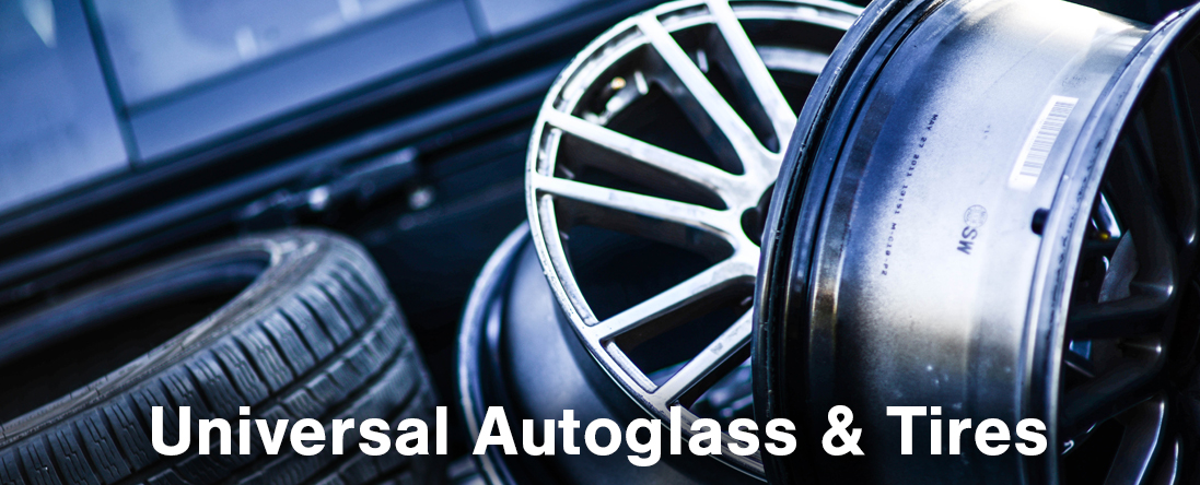 Universal Autoglass Tires Is A Windshield Replacement And Tire