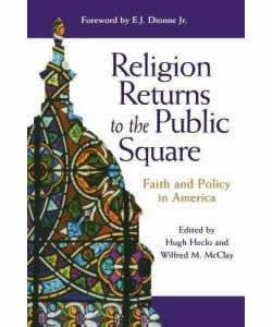 030129heclomcclayreligionreturnspublicsquarefaithpolicyamerica