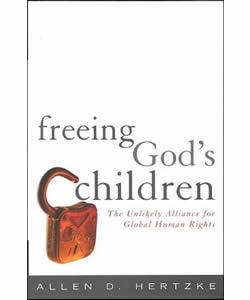 Freeing God's Children: The Unlikely Alliance for Global Human Rights