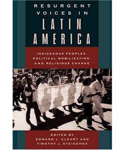Resurgent Voices in Latin America: Indigenous Peoples, Political Mobilization, and Religious Change
