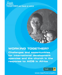 Working Together? Challenges and Opportunities for International Development Agencies and the Church in Response to AIDS in Africa