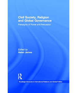 Civil Society, Religion, and Global Governance: Paradigms of Power and Persuasion