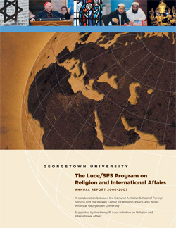 Luce/SFS Program on Religion and International Affairs Annual Report 2006-2007