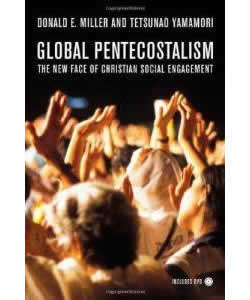 Global Pentecostalism: The New Face of Christian Social Engagement