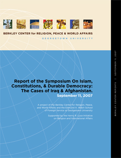 Report of the Symposium on Islam, Constitutions, and Durable Democracy: The Cases of Iraq and Afghanistan