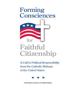 Forming Consciences for Faithful Citizenship: A Call to Political Responsibility from the Catholic Bishops of the United States (2007)