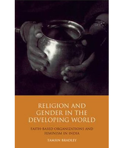 Religion and Gender in the Developing World: Faith-based Organisations and Feminism in India