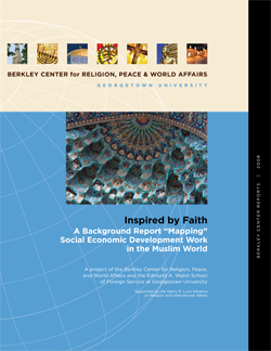 "Inspired by Faith: A Background Report ""Mapping"" Social Economic Development Work in the Muslim World"