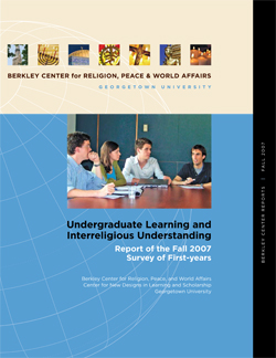 Undergraduate Learning and Interreligious Understanding: Report of the Fall 2007 Survey of First-years