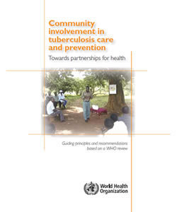 Community Involvement in Tuberculosis Care and Prevention: Towards Partnerships for Health
