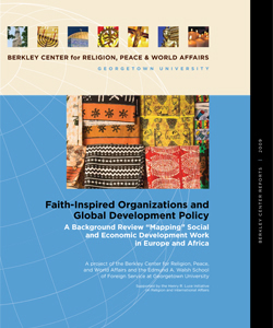 "Faith-Inspired Organizations and Global Development Policy: A Background Review ""Mapping"" Social and Economic Development Work in Europe and Africa"