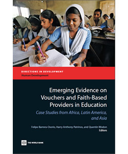 Emerging Evidence on Vouchers and Faith-Based Providers in Education: Case Studies from Africa, Latin America, and Asia
