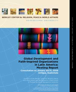 Global Development and Faith-Inspired Organizations in Latin America: Meeting Report