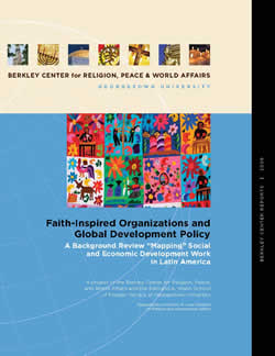 "Faith-Inspired Organizations and Global Development: A Background Review ""Mapping"" Social and Economic Development Work in Latin America"