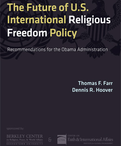 The Future of U.S. International Religious Freedom Policy: Recommendations for the Obama Administration