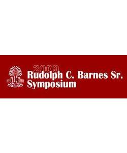 Rudolph C. Barnes Sr. Symposium 2009