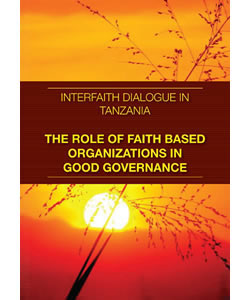 Interfaith Dialogue in Tanzania: The Role of Faith-Based Organizations in Good Governance