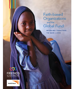 Faith Based Organizations and the Global Fund: Working Together to Save Lives