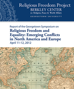 Religious Freedom and Equality: Emerging Conflicts in North America and Europe
