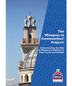 The 'Mosques in Communities' Project: Understanding the Role of Mosques in Relation to Their Local Communities