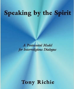 Speaking by the Spirit: A Pentecostal Model for Interreligious Dialogue