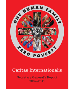 Caritas Internationalis: Secretary General's Report 2007-2011