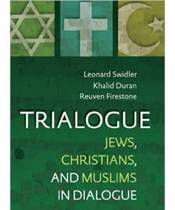 Trialogue: Jews, Christians and Muslims in Dialogue