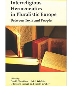 Interreligious Hermeneutics in Pluralistic Europe: Between Texts and People