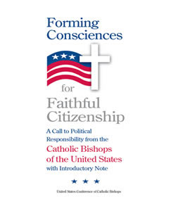 Forming Consciences for Faithful Citizenship: A Call to Political Responsibility from the Catholic Bishops of the United States (2011)