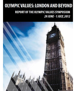 """Olympic Values: London and Beyond"" Report of the Olympic Values Symposium"
