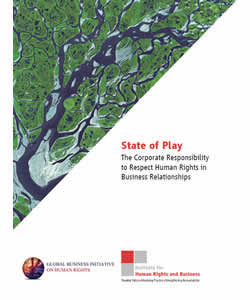 State of Play: The Corporate Responsibility to Respect Human Rights in Business Relationships