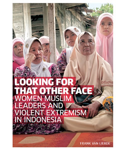 Looking for That Other Face: Women Muslim Leaders and Violent Extremism in Indonesia