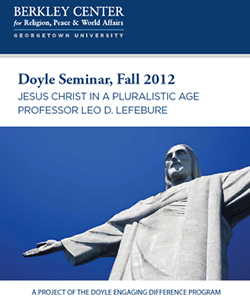 Doyle Seminar Fall 2012 Report: Jesus Christ in a Pluralistic Age